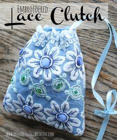 Embroidered Lace Clutch Tutorial